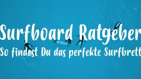 Surfboard Ratgeber: So findest Du das richtige Surfbrett!